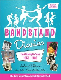 Bandstand Diaries the Philadelphia Years by Sharon Sultan Cutler and Ray Smith