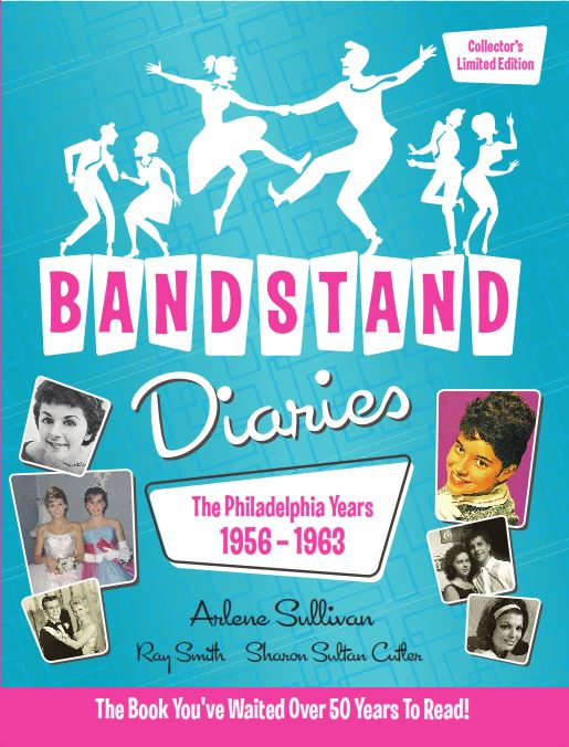 Bandstand Diaries the Philadelphia Years by Arlene Sullivan